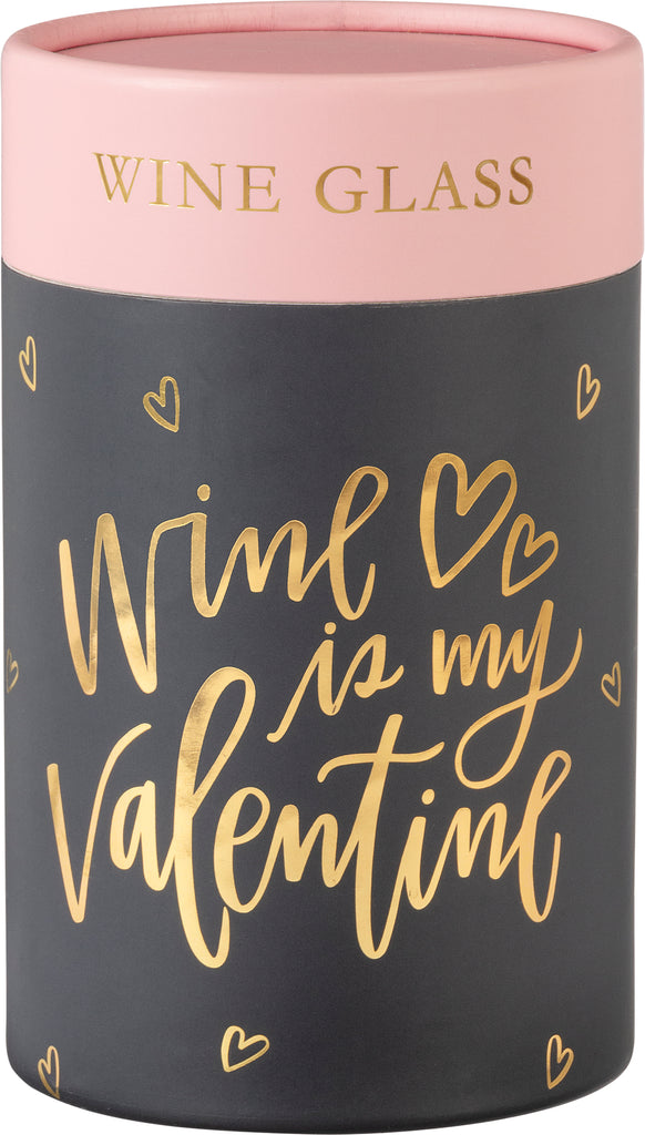 [VALENTINES] Wine Glass - Wine Is My Valentine