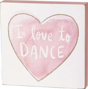Block Sign - I Love to Dance