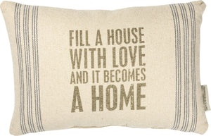 Pillow - Fill a House with Love