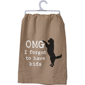 Dish Towel - OMG I Forgot To Have Kids