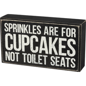 Box Sign - Sprinkles Are For Cupcakes