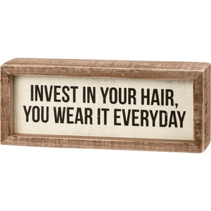 Inset Box Sign - Invest In Your Hair