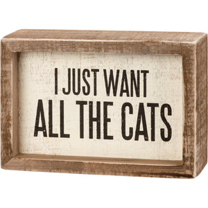 Inset Box Sign - I Just Want All The Cats