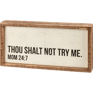 Inset Box Sign - Thou Shalt Not Try Me