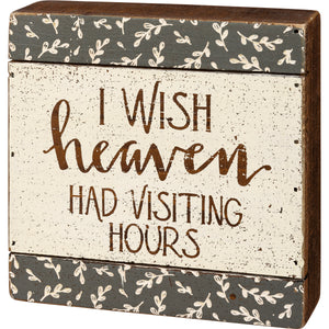 Slat Box Sign - I Wish Heaven Had Visiting Hours
