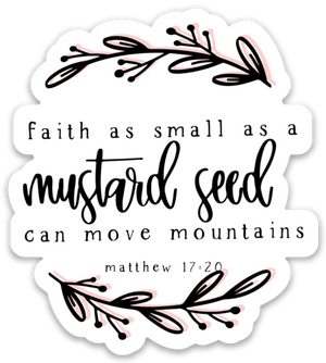 Faith as Small as a Mustard Seed Sticker