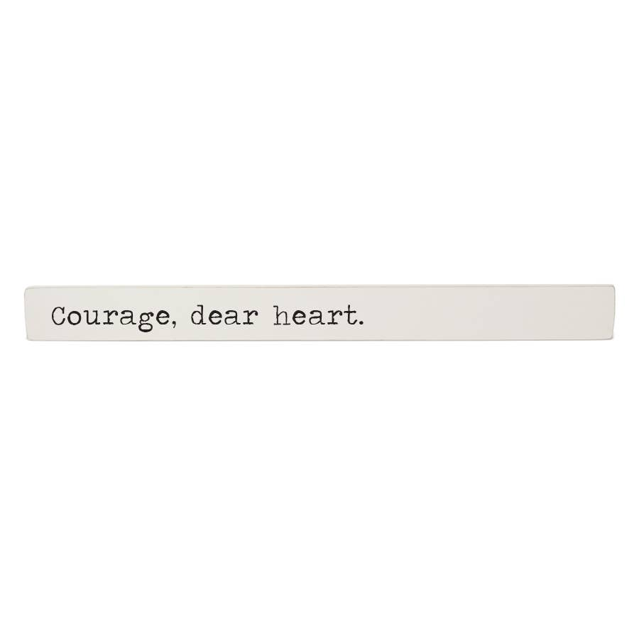 Inspiration Stick - Courage, Dear Heart