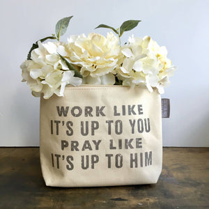 Work Like It's Up To You - Zipper Pouch