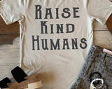Dust-Colored Raise Kind Humans Tee
