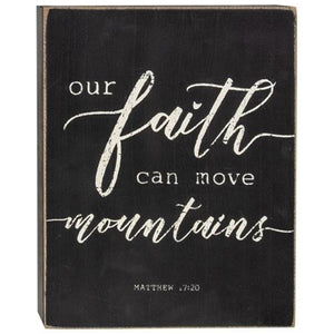 Our Faith Can Move Mountains Box Sign