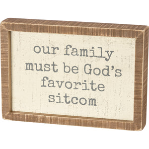 Inset Box Sign - Our Family God's Favorite Sitcom