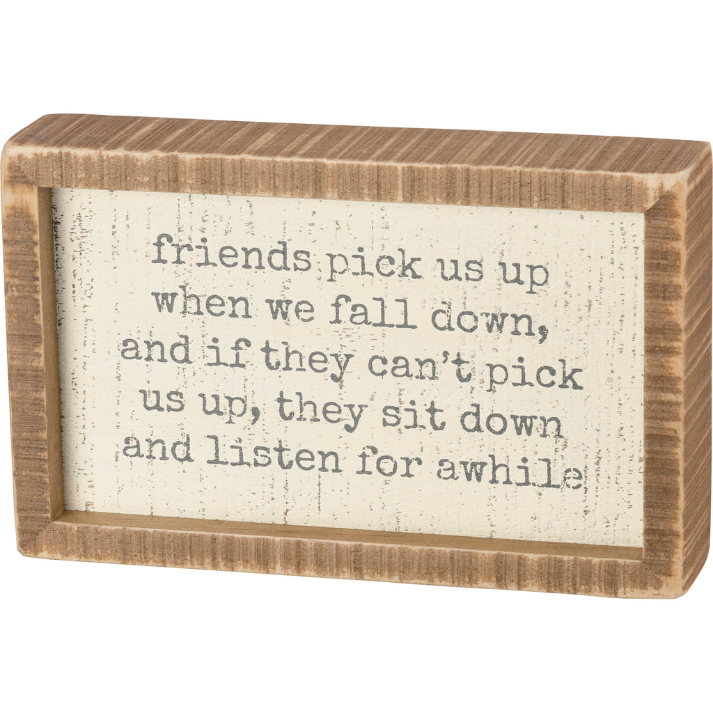 Inset Box Sign - Friends Pick Us Up When We Fall