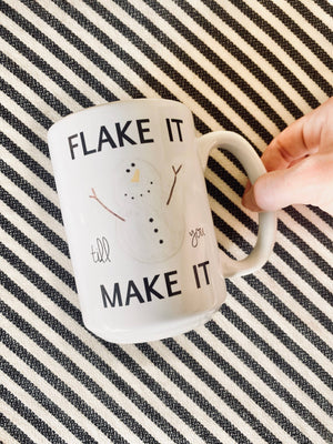 Ceramic Mug - Flake it til You Make it