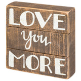 Slat Box Sign - Love You More