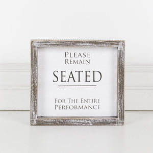 Wood Framed Sign - Please Remain Seated