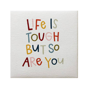 Life Is Tough Canvas Magnet