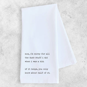 Tea Towel - Mom, I'm Sorry