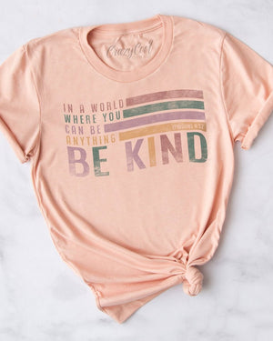 In A World... Be Kind Tee