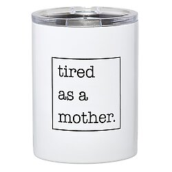 TRAVEL TUMBLER - TIRED AS A MOTHER