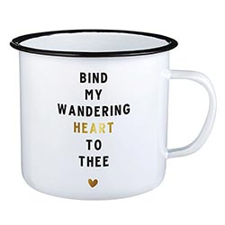 Enamel Mug - Bind My Wandering Heart to Thee
