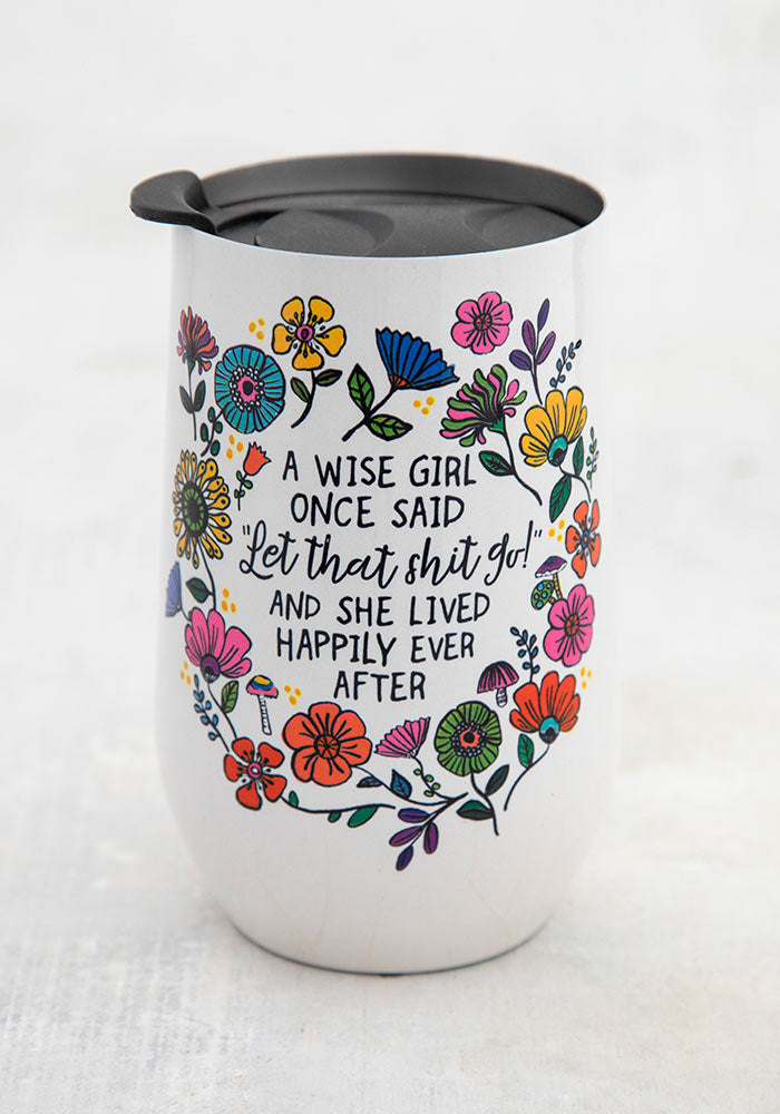 A Wise Girl Once Said Wine Tumbler