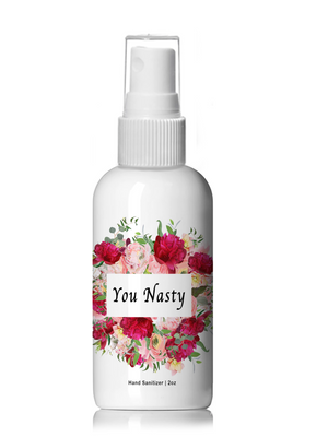 Spray Hand Sanitizer - You Nasty