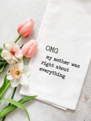 Tea Towel - OMG My Mother Was Right