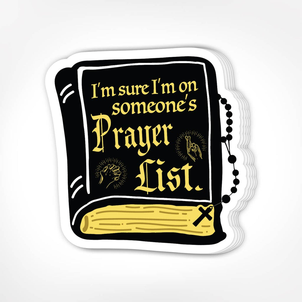 I'm Sure I'm On Someone's Prayer List Stickers