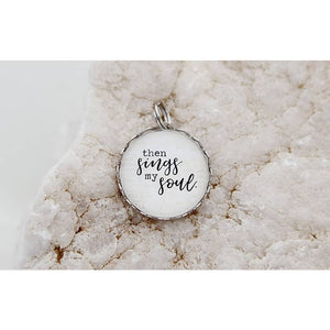 Round Charm Necklace - Then Sings My Soul