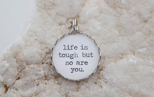 Round Charm Necklace - Life Is Tough