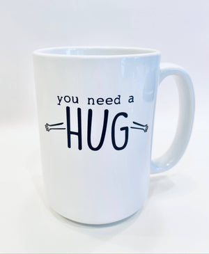 Ceramic Mug - You Need a Hug