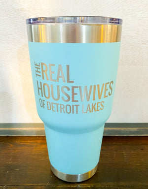 Real Housewives of Detroit Lakes 30 oz Stainless Steel Tumbler