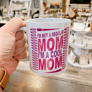 Ceramic Mug - Not a Regular Mom