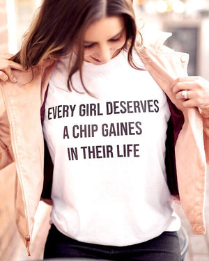 Every Girl Needs a Chip Gaines Tee