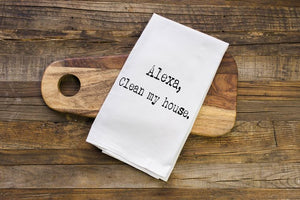 Alexa, Clean My House Tea Towel
