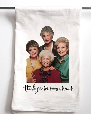 Thank You for Being a Friend Tea Towel