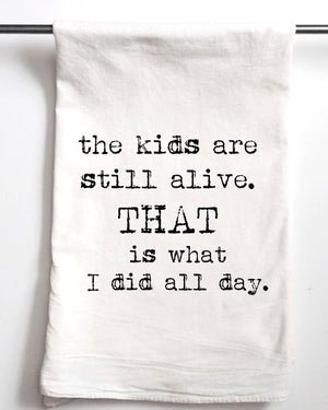 The Kids Are Still Alive Tea Towel