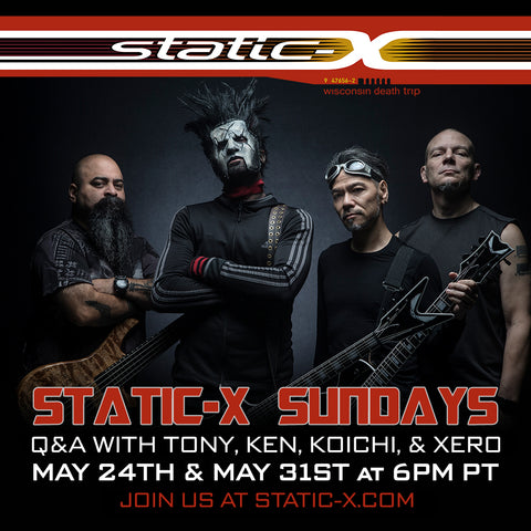 #StaticXSundays - Live Chat/Q&A with Tony, Ken, Koichi and Xer0 May 24th + 31st