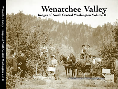Wenatchee Valley, Images of North Central Washington, Vol. II
