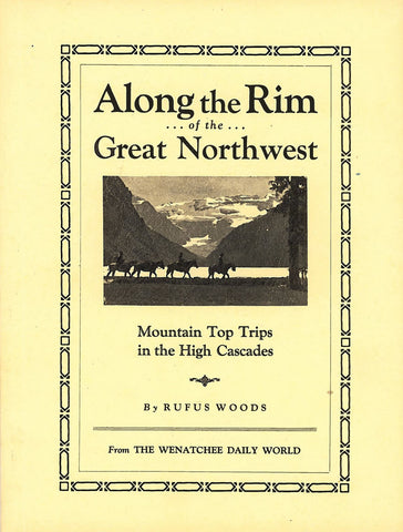 Along the Rim of the Great Northwest ~ Mountain Top Trips in the High Cascades