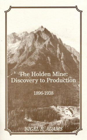 The Holden Mine: Discovery to Production