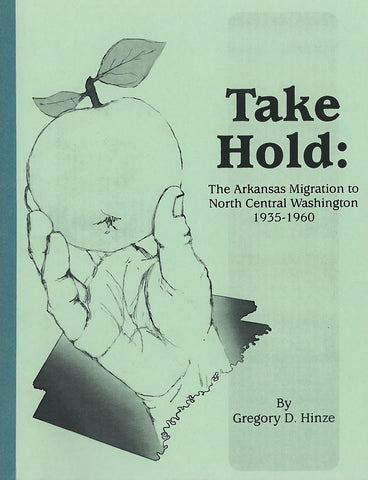 Take Hold: The Arkansas Migration to North Central Washington, 1935-1960