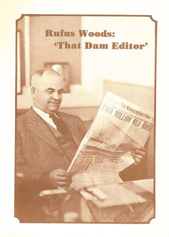 "Rufus Woods: ""That Dam Editor"""