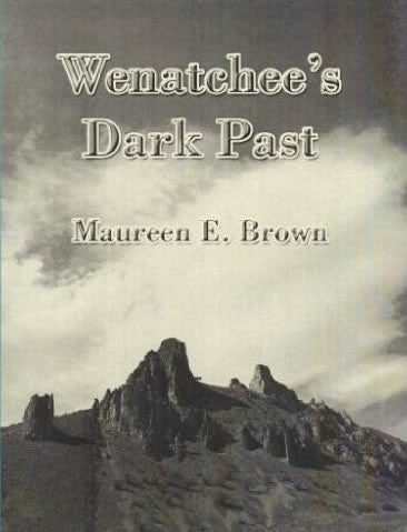 Wenatchee's Dark Past