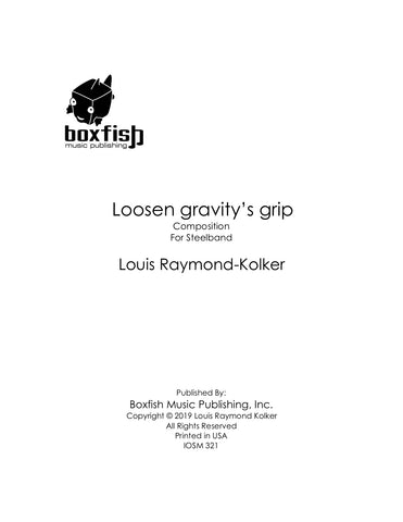 Loosen gravity's grip for Steelband - Louis Raymond-Kolker