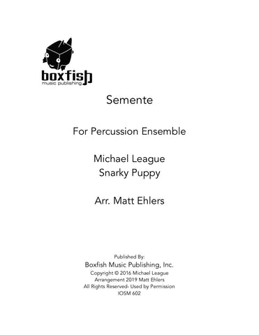 Semente for Percussion Ensemble Snarky Puppy-Michael League Arr. Matt Ehlers