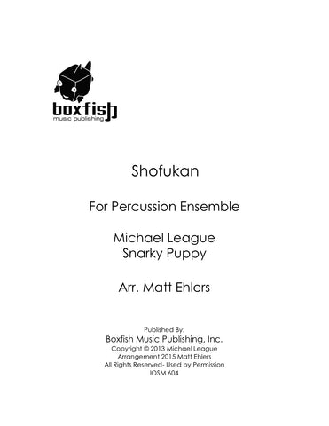 Shofukan for Percussion Ensemble Snarky Puppy-Michael League Arr. Matt Ehlers