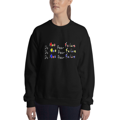 DO NOT FEAR FAILURE Sweatshirt