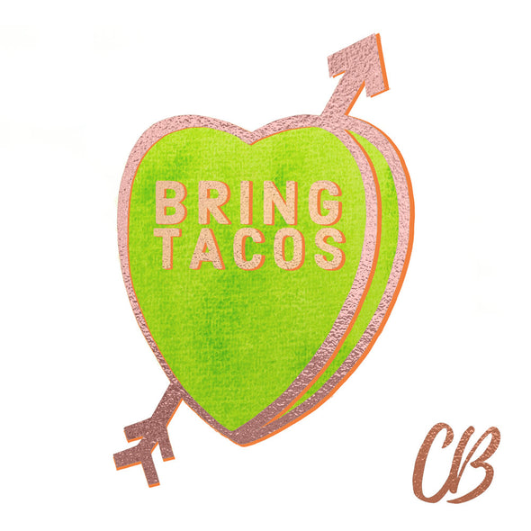 """Bring Tacos"" Candy Conversation Hearts Art Print"