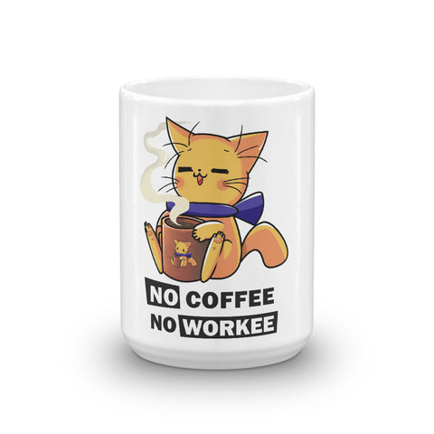 No Coffee No Workee Ceramic Mug